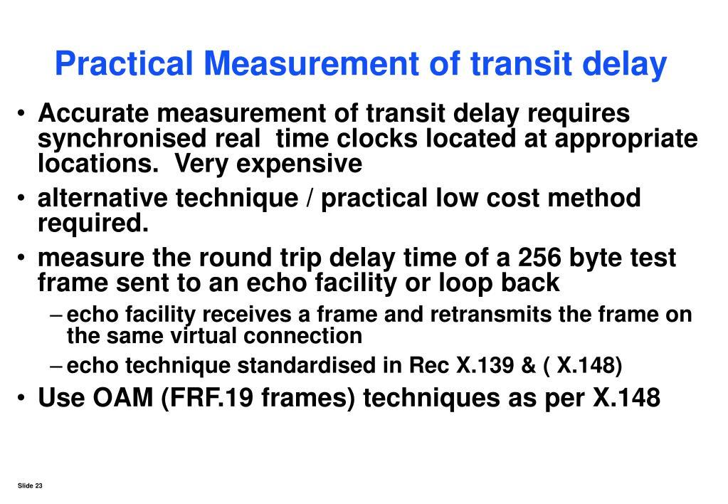 Practical Measurement of transit delay