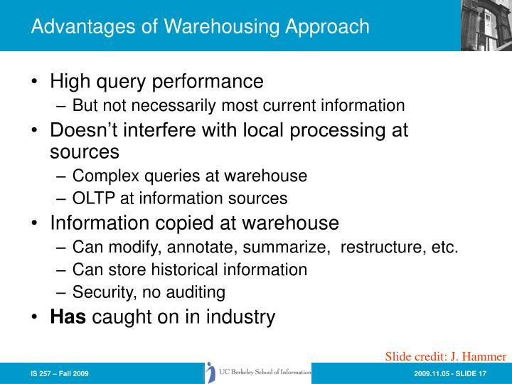 Advantages of Warehousing Approach