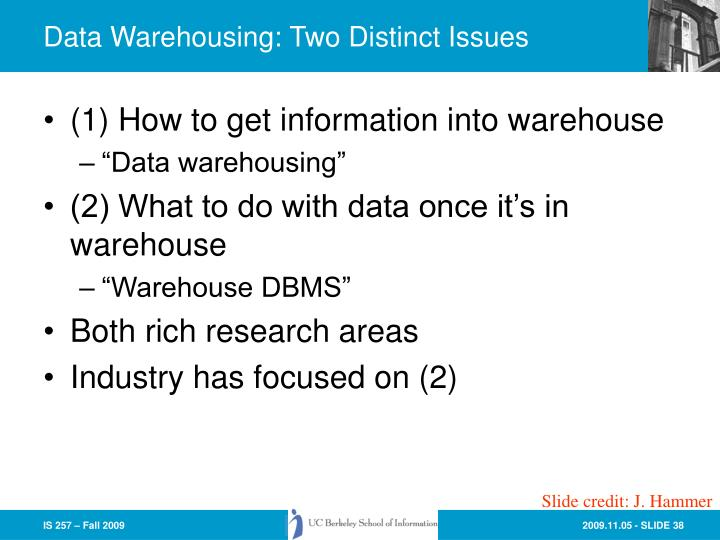 Data Warehousing: Two Distinct Issues