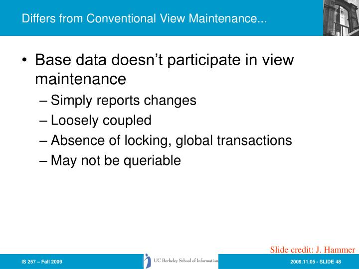 Differs from Conventional View Maintenance...
