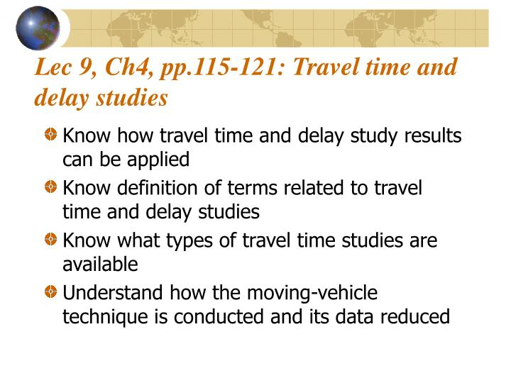 Lec 9 ch4 pp 115 121 travel time and delay studies