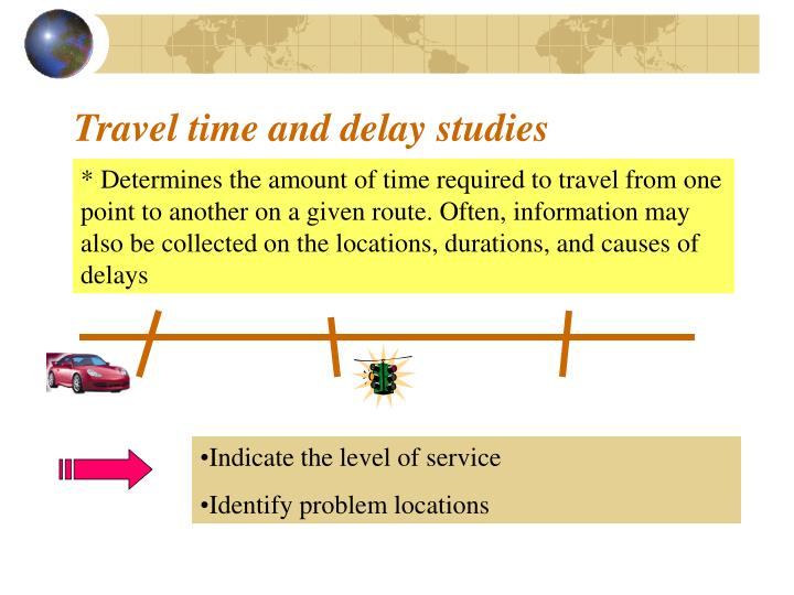 Travel time and delay studies