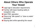 about others who operate your vessel