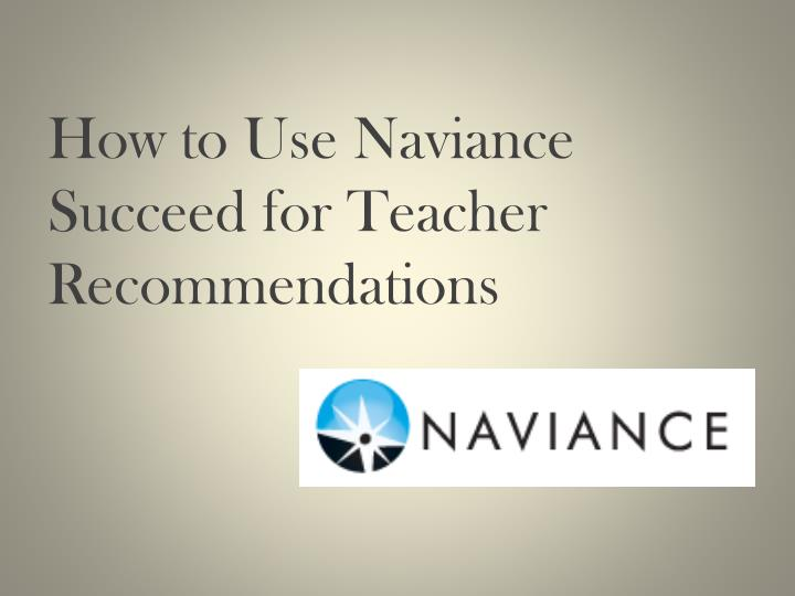 How to use naviance succeed for teacher recommendations