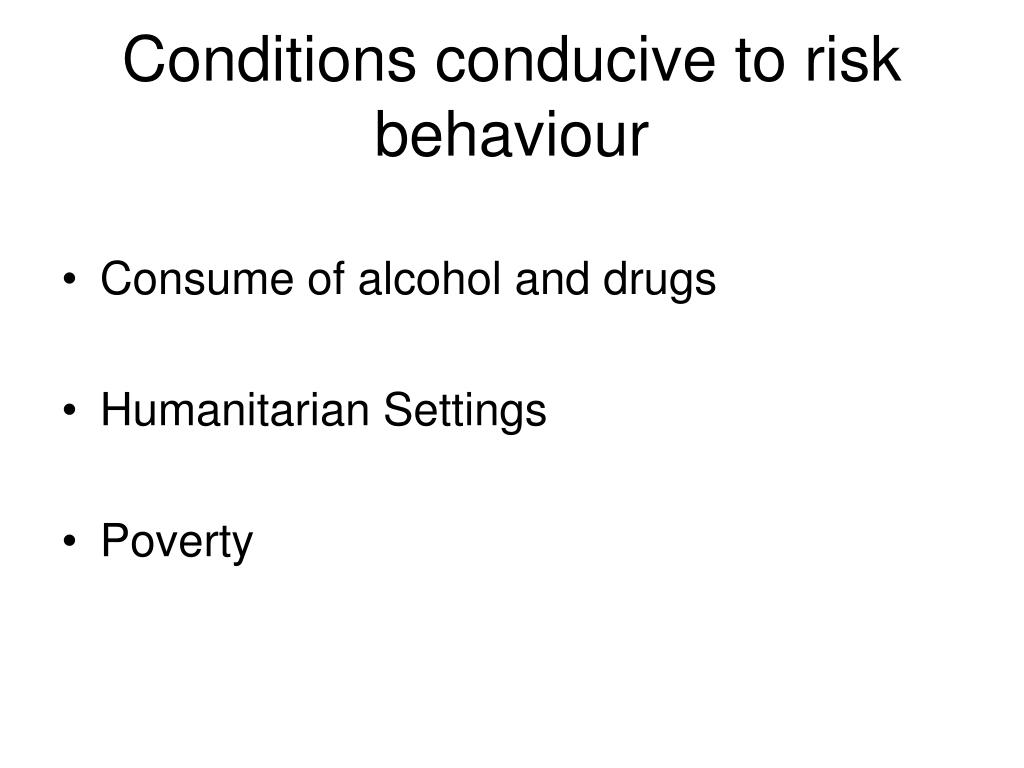 Conditions conducive to risk behaviour