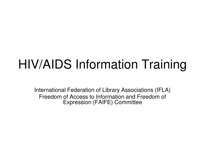 Hiv aids information training