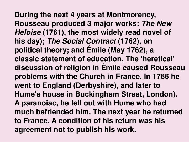 During the next 4 years at Montmorency, Rousseau produced 3 major works: