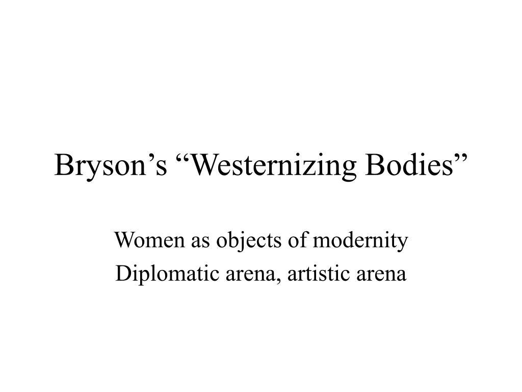 bryson s westernizing bodies l.