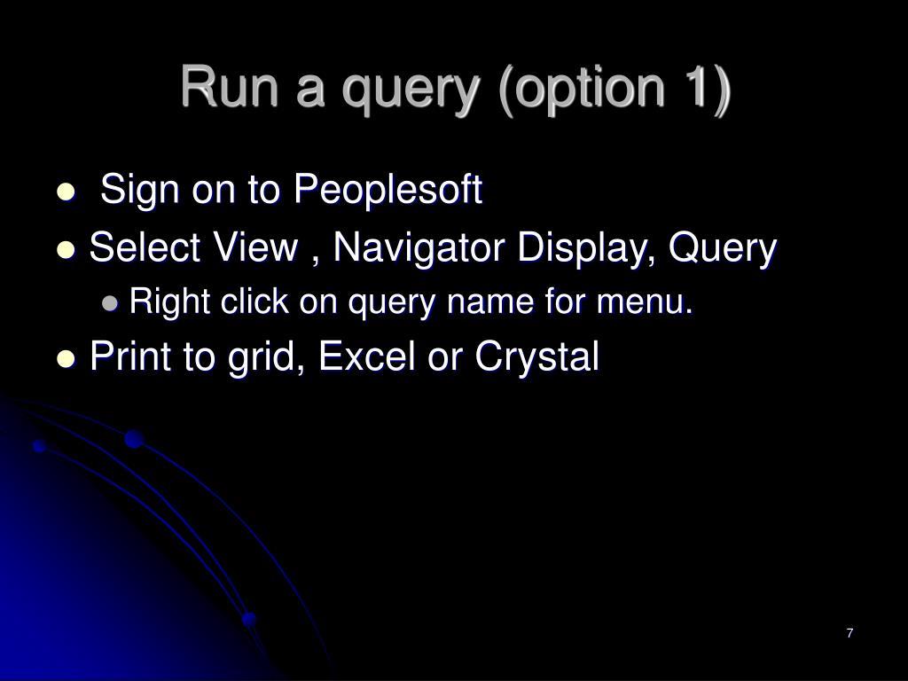 Run a query (option 1)