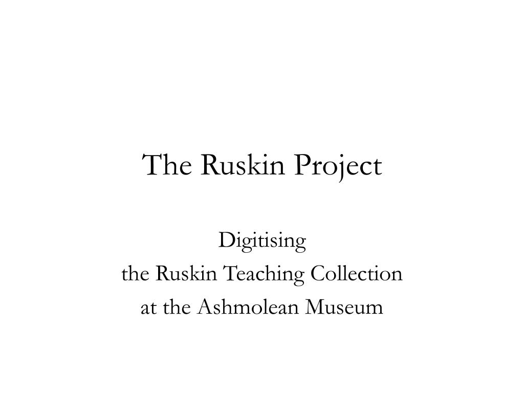 the ruskin project l.