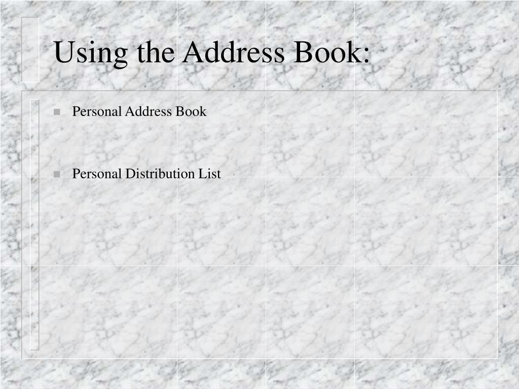 Using the Address Book: