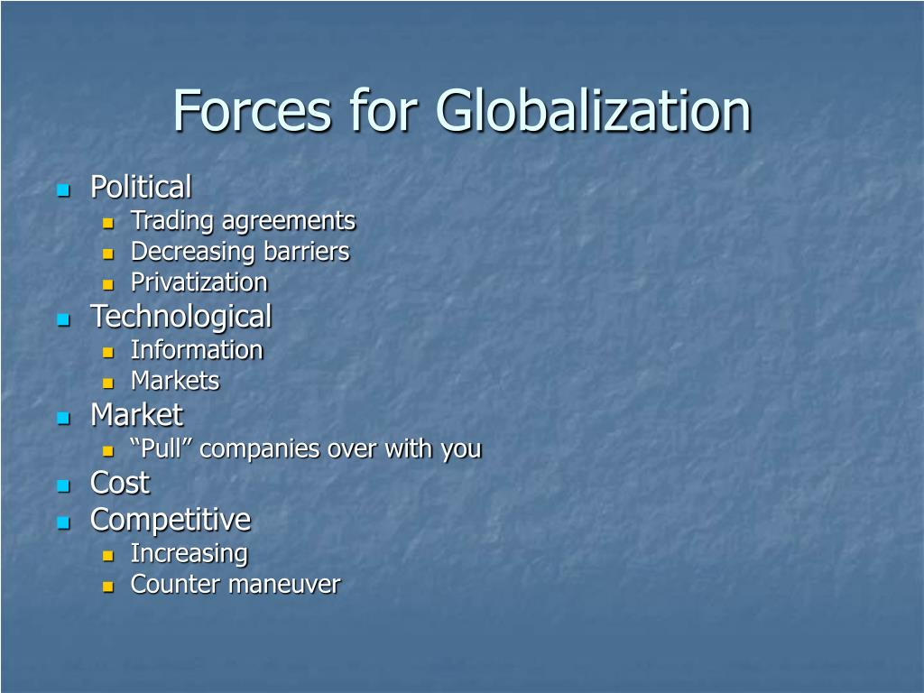 Forces for Globalization