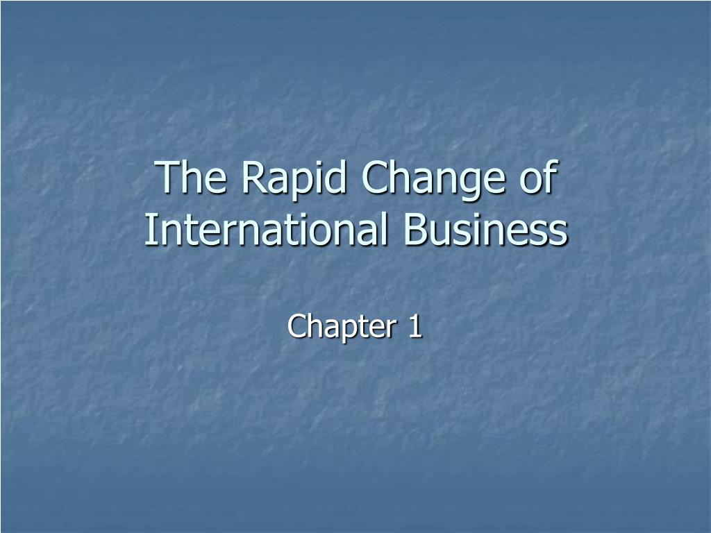 The Rapid Change of International Business