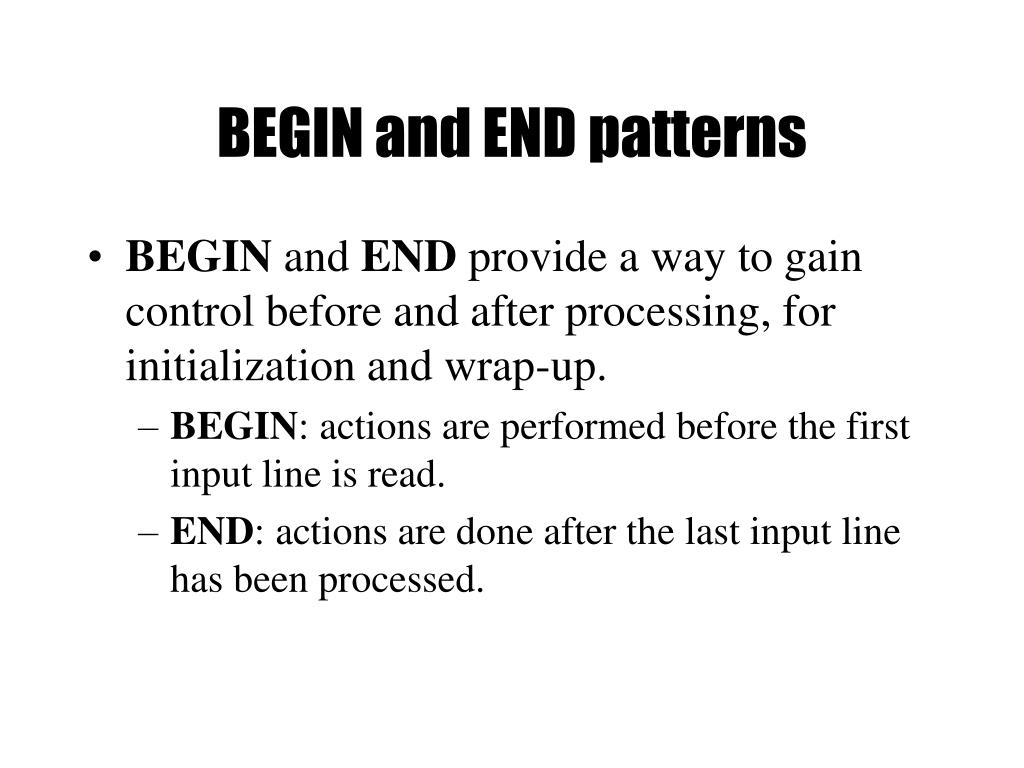 BEGIN and END patterns