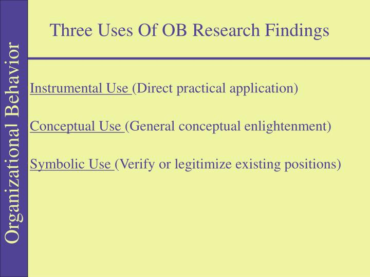 Three Uses Of OB Research Findings