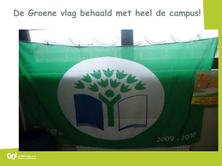 De groene vlag behaald met heel de campus