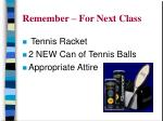 remember for next class