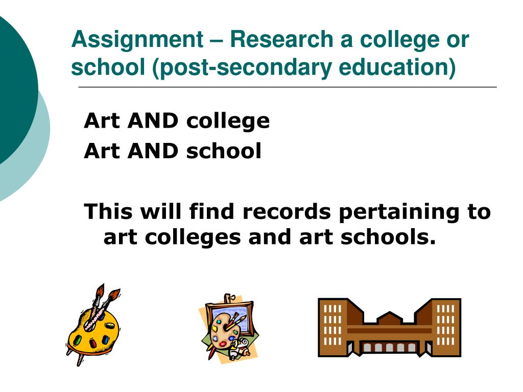 Assignment – Research a college or school (post-secondary education)