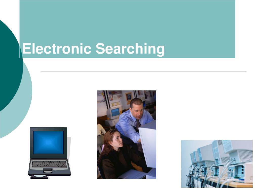Electronic Searching