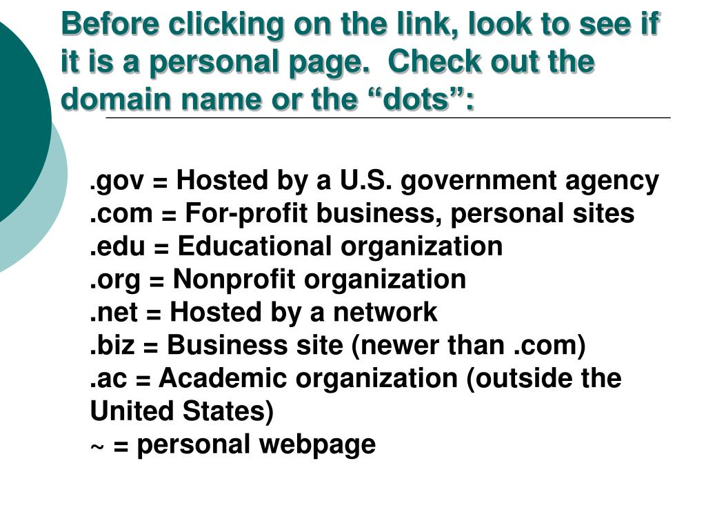 """Before clicking on the link, look to see if it is a personal page.  Check out the domain name or the """"dots"""":"""