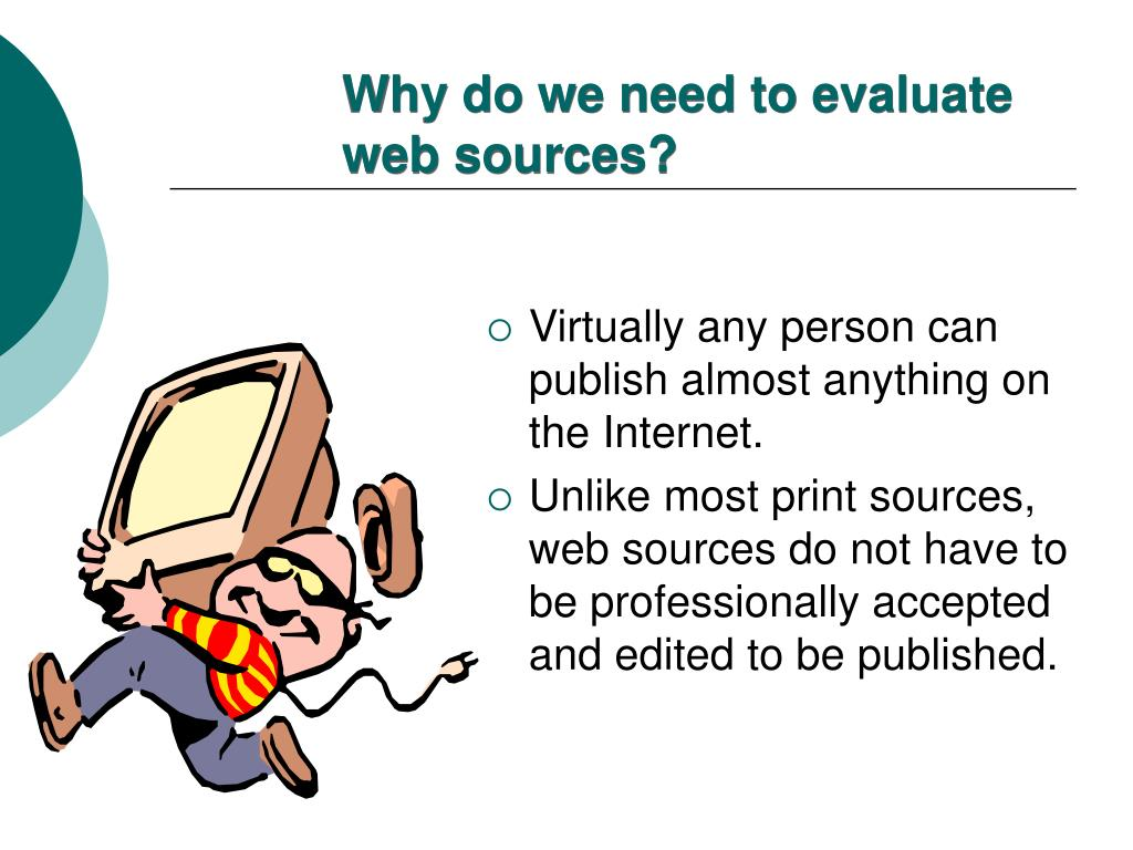 Why do we need to evaluate web sources?