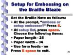 setup for embossing on the braille blazie