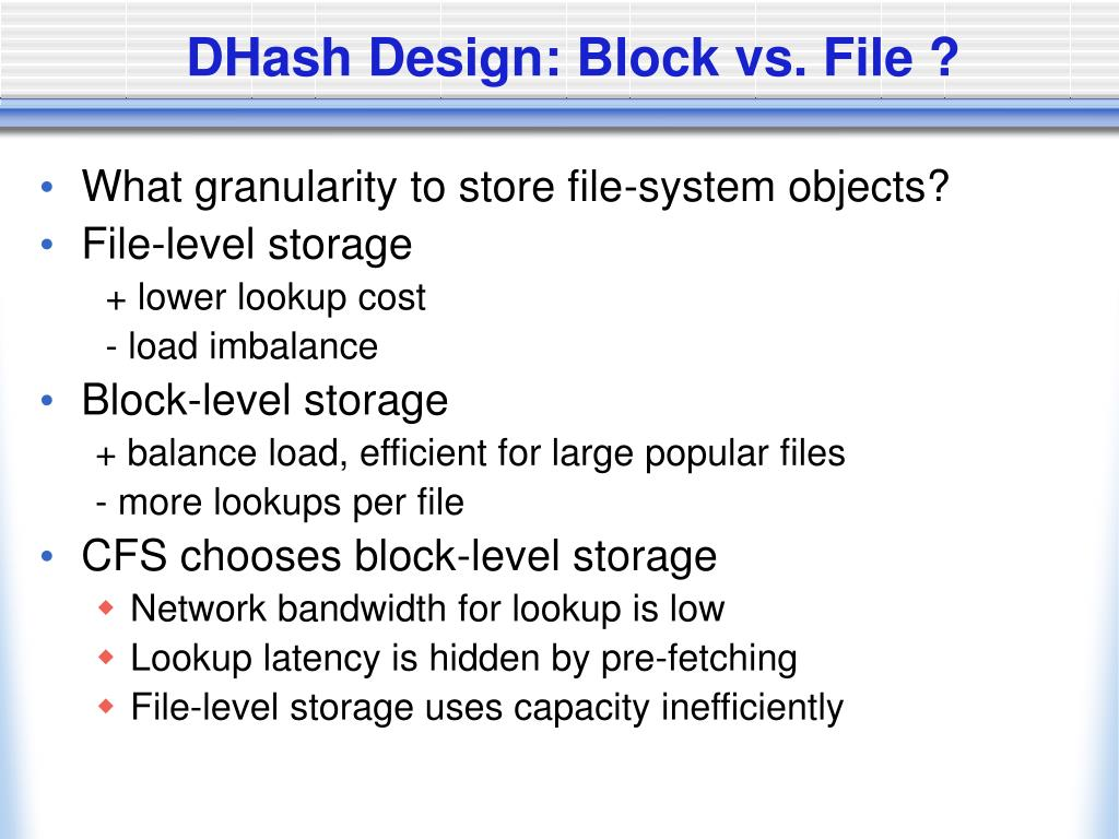 DHash Design: Block vs. File ?