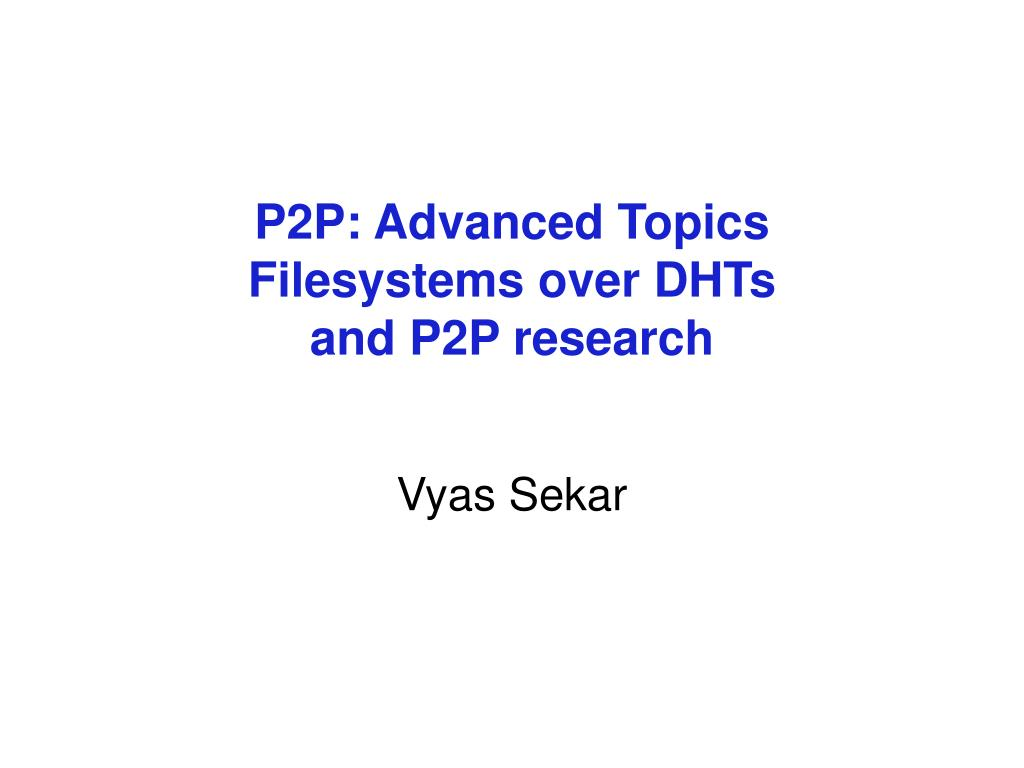 P2P: Advanced Topics