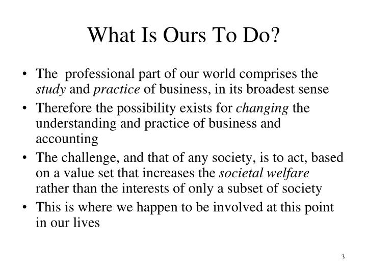 What is ours to do
