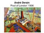 andr derain pool of london 1906