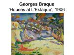 georges braque houses at l estaque 1906