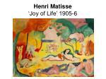henri matisse joy of life 1905 6