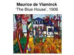 maurice de vlaminck the blue house 1906