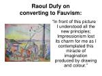 raoul dufy on converting to fauvism