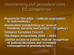 harmonising civil procedure rules ec competence
