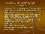 making ec consumer law work for consumers