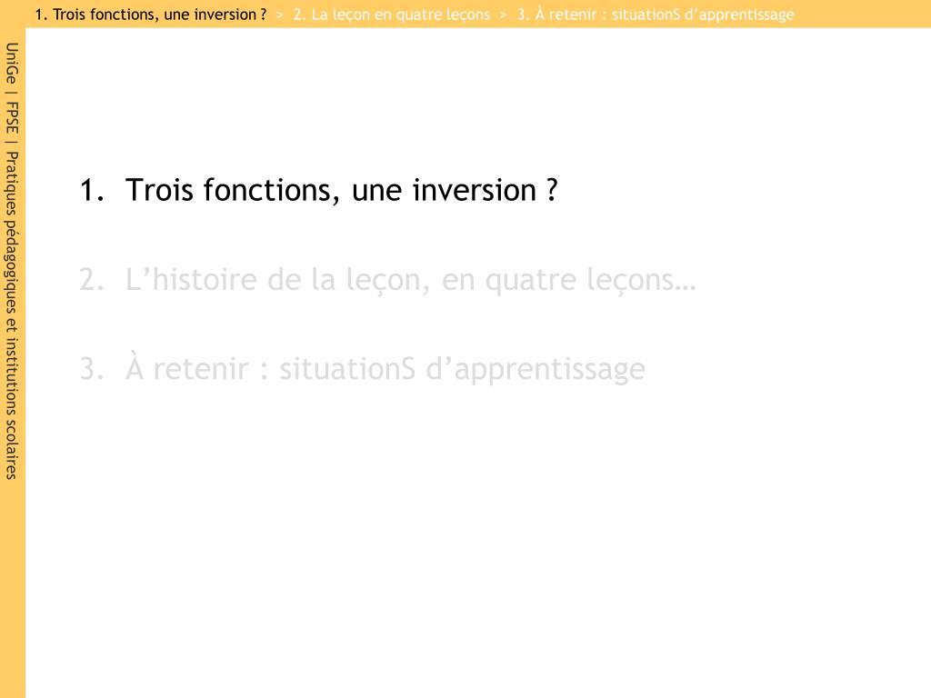 1. Trois fonctions, une inversion ?