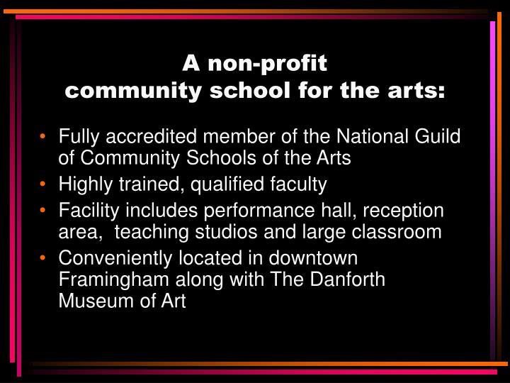 A non profit community school for the arts