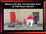 dance into the red elevator door at 140 pearl street