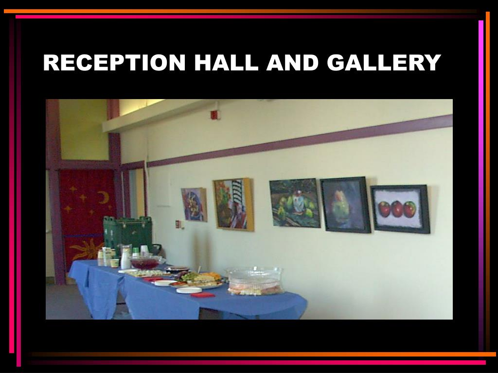 RECEPTION HALL AND GALLERY