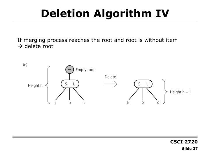 Deletion Algorithm IV