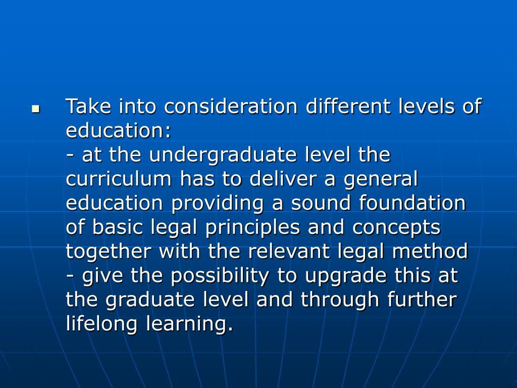 Take into consideration different levels of education: