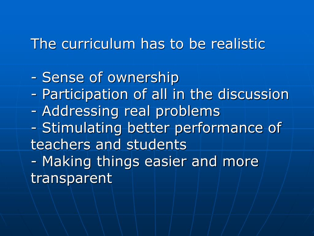 The curriculum has to be realistic