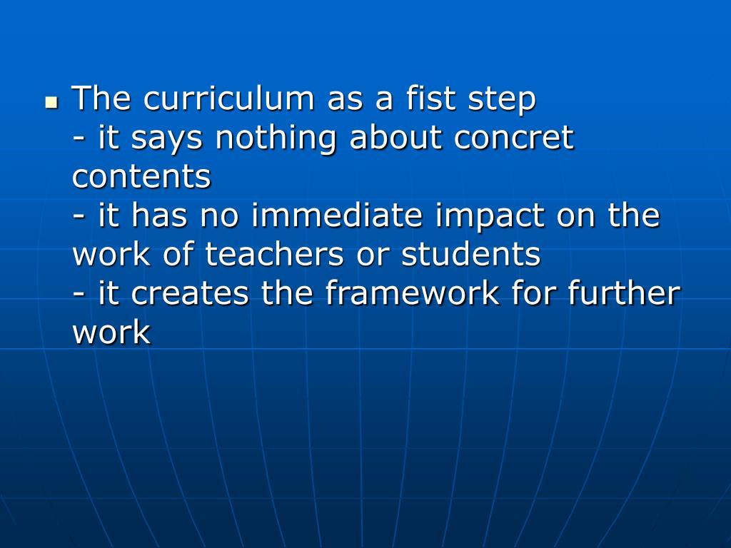 The curriculum as a fist step