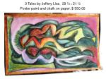 3 tales by jeffery lies 29 x 21 poster paint and chalk on paper 550 00