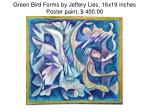 green bird forms by jeffery lies 16x19 inches poster paint 400 00