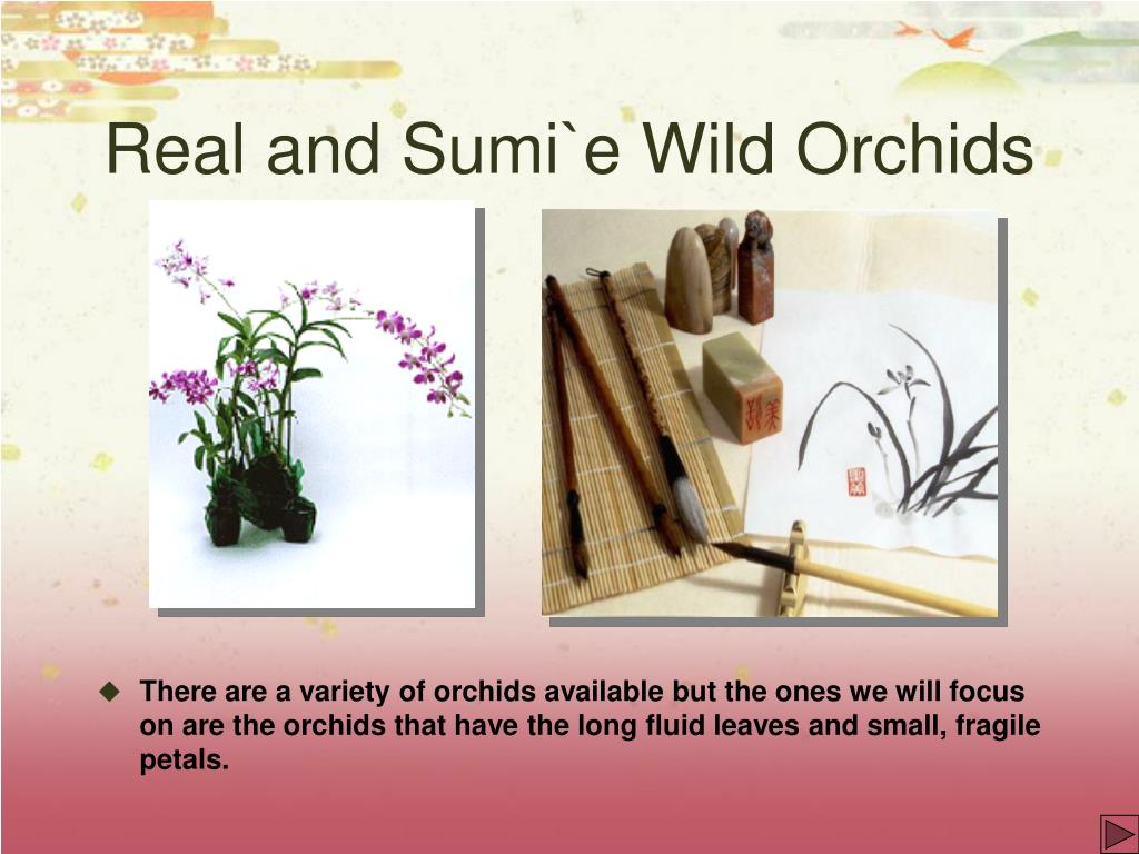 Real and Sumi`e Wild Orchids