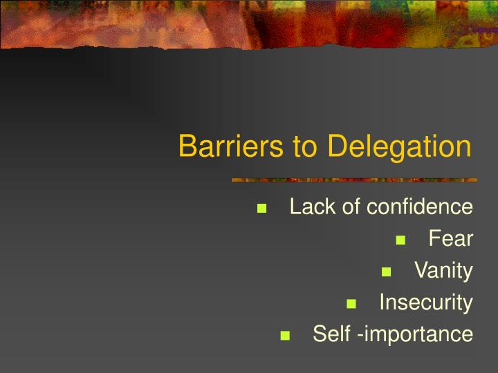 Barriers to delegation