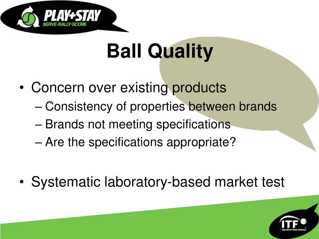 Ball Quality