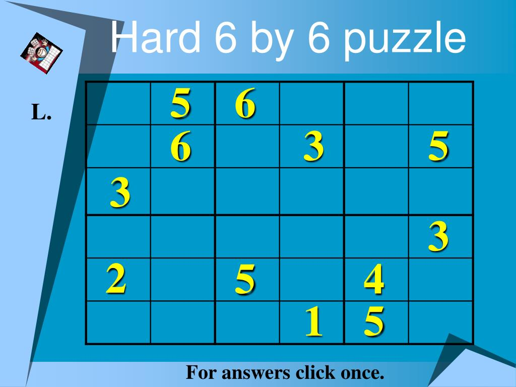 Hard 6 by 6 puzzle